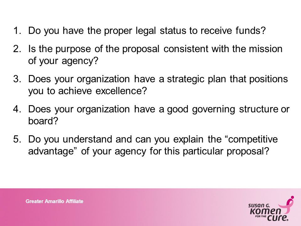 Greater Amarillo Affiliate 1.Do you have the proper legal status to receive funds.