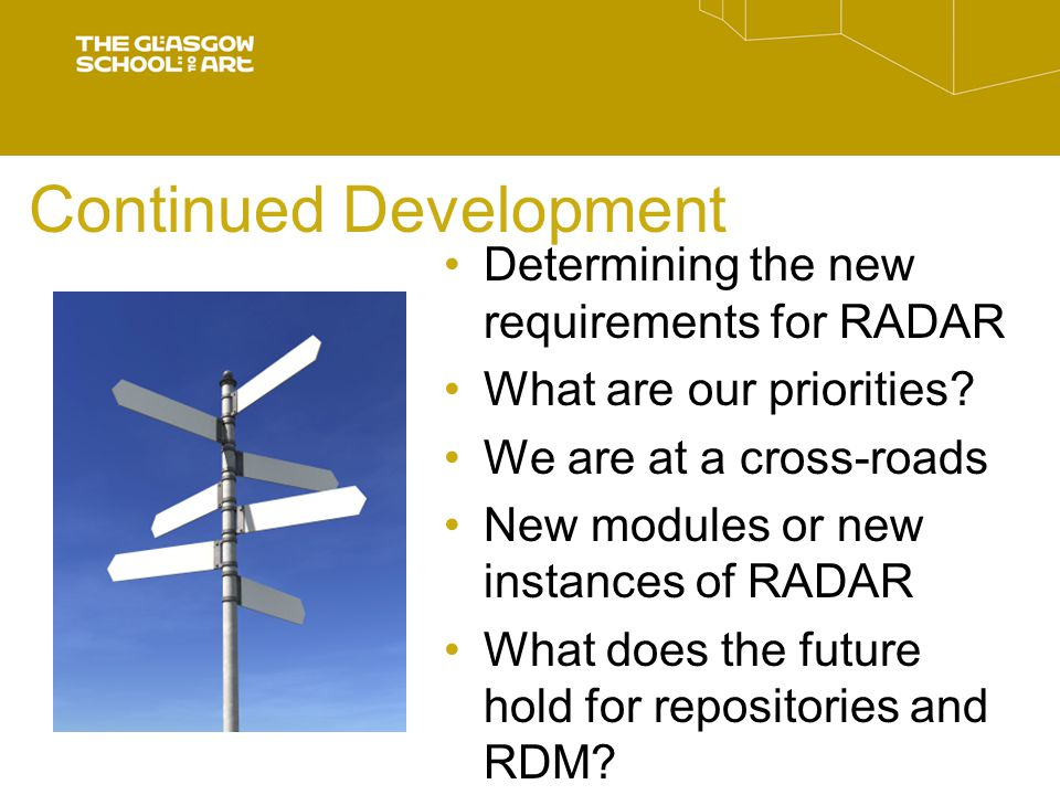 Continued Development Determining the new requirements for RADAR What are our priorities.