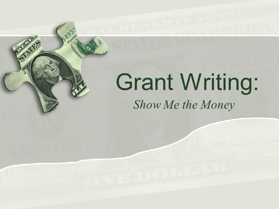 Grant Writing: Show Me the Money