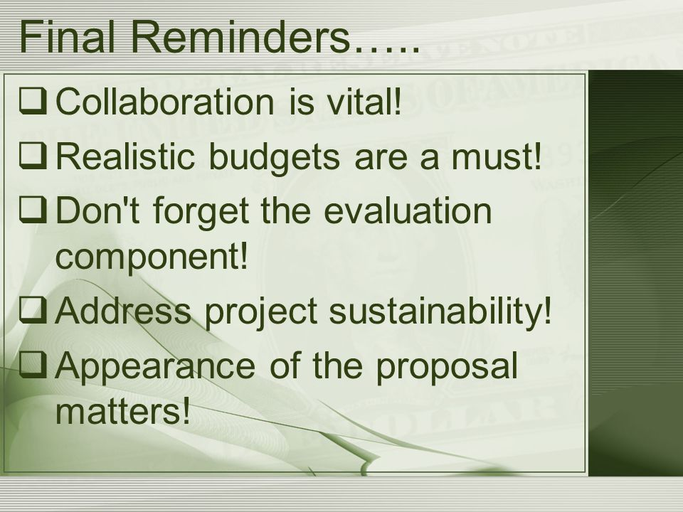 Final Reminders…..  Collaboration is vital.  Realistic budgets are a must.