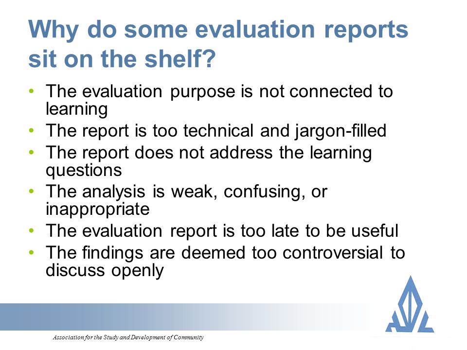 Association for the Study and Development of Community Why do some evaluation reports sit on the shelf.