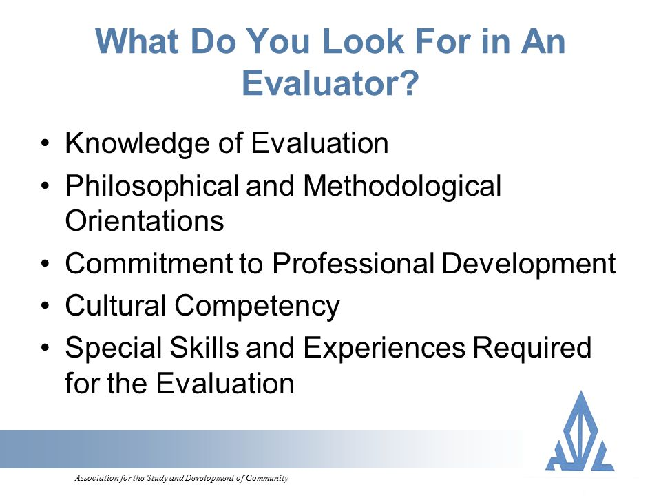 Association for the Study and Development of Community What Do You Look For in An Evaluator.
