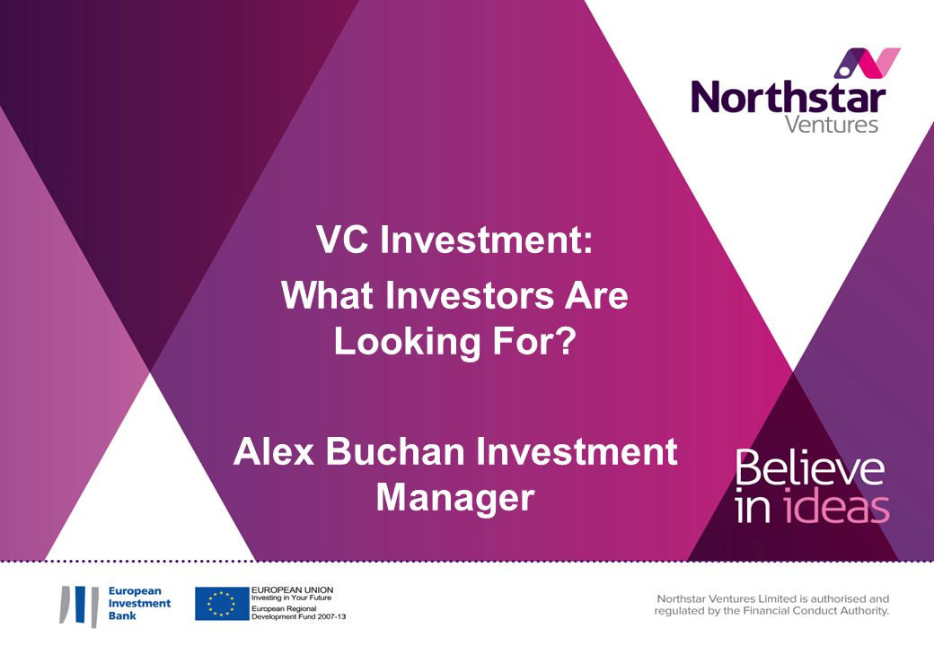 VC Investment: What Investors Are Looking For Alex Buchan Investment Manager