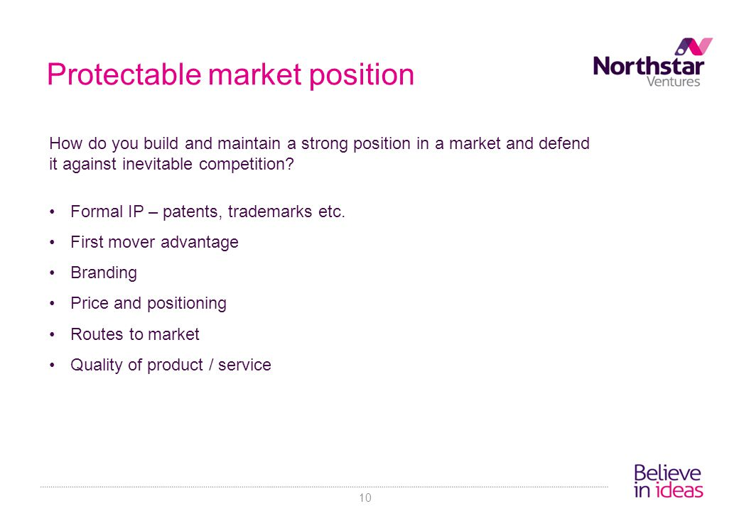 Protectable market position How do you build and maintain a strong position in a market and defend it against inevitable competition.