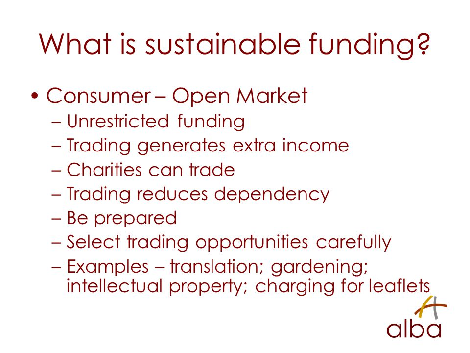 What is sustainable funding.