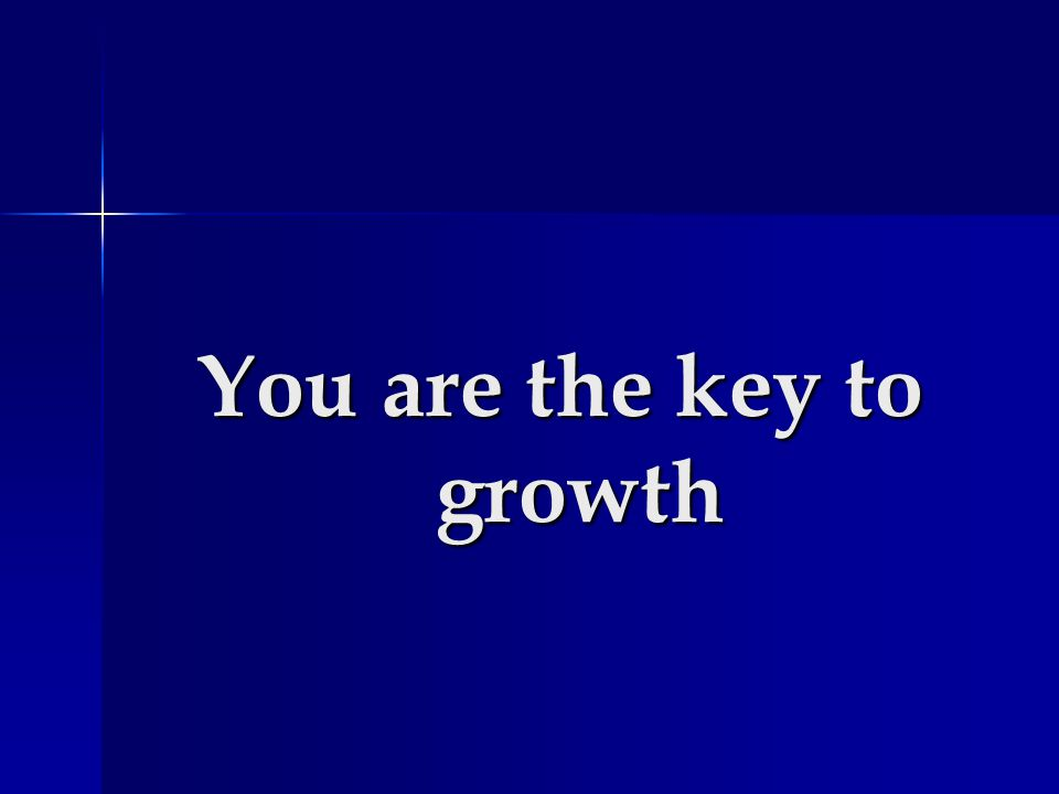 You are the key to growth