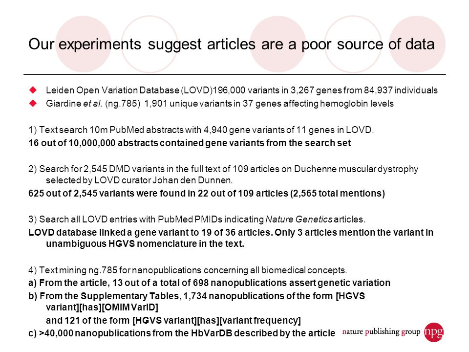 Our experiments suggest articles are a poor source of data  Leiden Open Variation Database (LOVD)196,000 variants in 3,267 genes from 84,937 individuals  Giardine et al.
