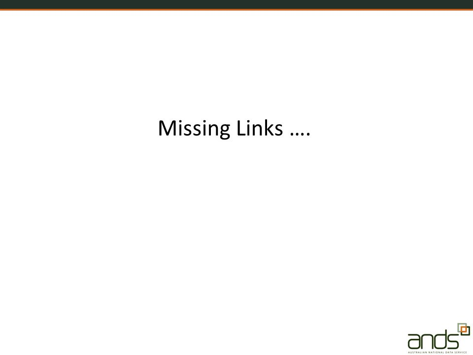 Missing Links ….