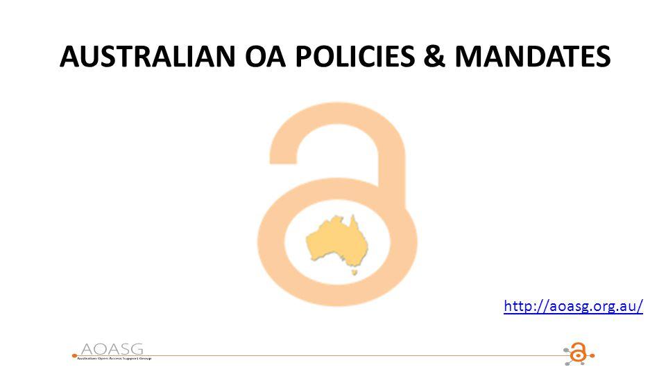 AUSTRALIAN OA POLICIES & MANDATES http://aoasg.org.au/