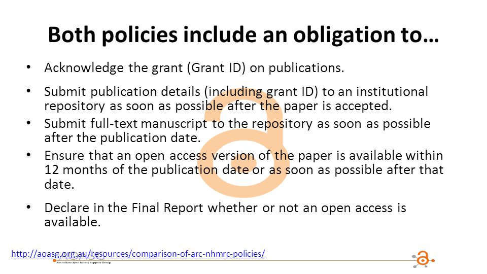 Both policies include an obligation to… Acknowledge the grant (Grant ID) on publications.