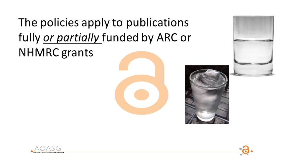 The policies apply to publications fully or partially funded by ARC or NHMRC grants