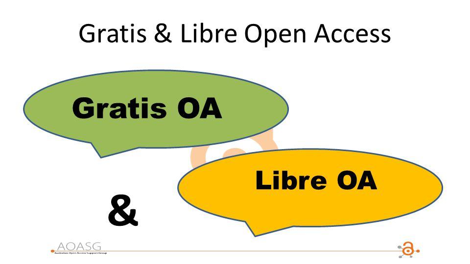 Gratis & Libre Open Access Gratis OA Libre OA &