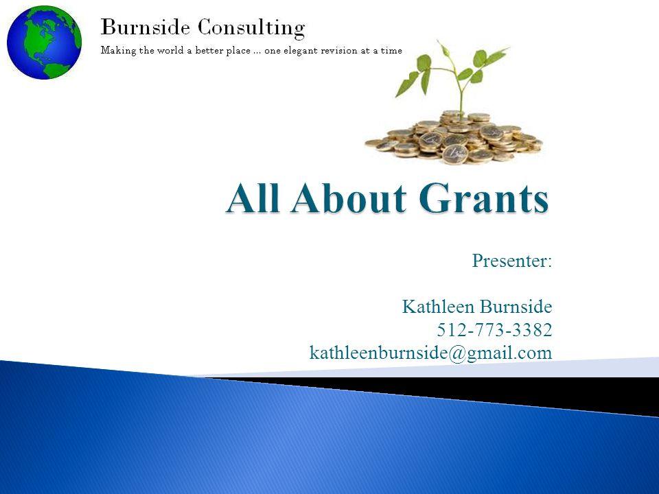 Presenter: Kathleen Burnside 512-773-3382 kathleenburnside@gmail.com
