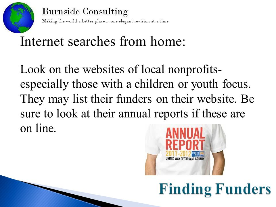 Internet searches from home: Look on the websites of local nonprofits- especially those with a children or youth focus.