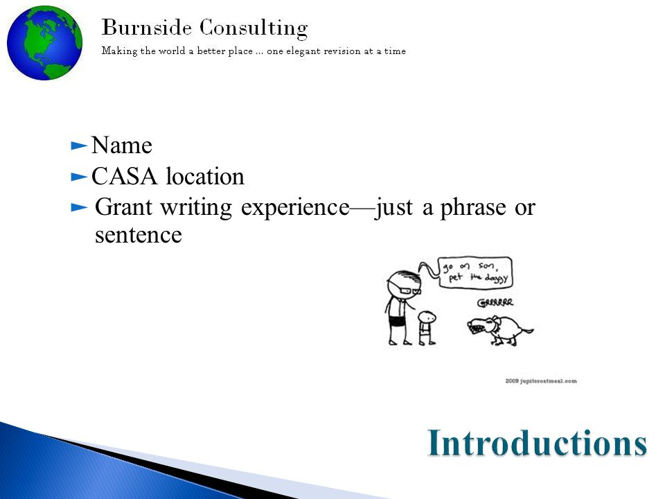 ► Name ► CASA location ► Grant writing experience—just a phrase or sentence