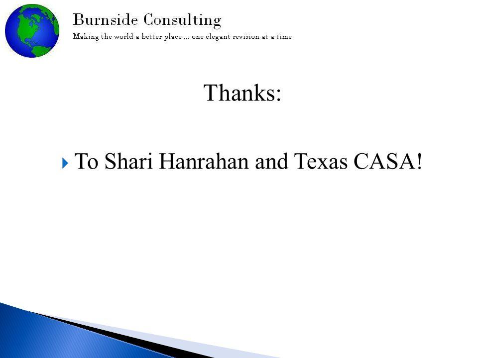 Thanks:  To Shari Hanrahan and Texas CASA!