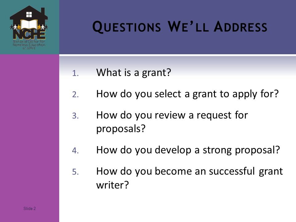 Slide 2 Q UESTIONS W E ' LL A DDRESS 1. What is a grant.