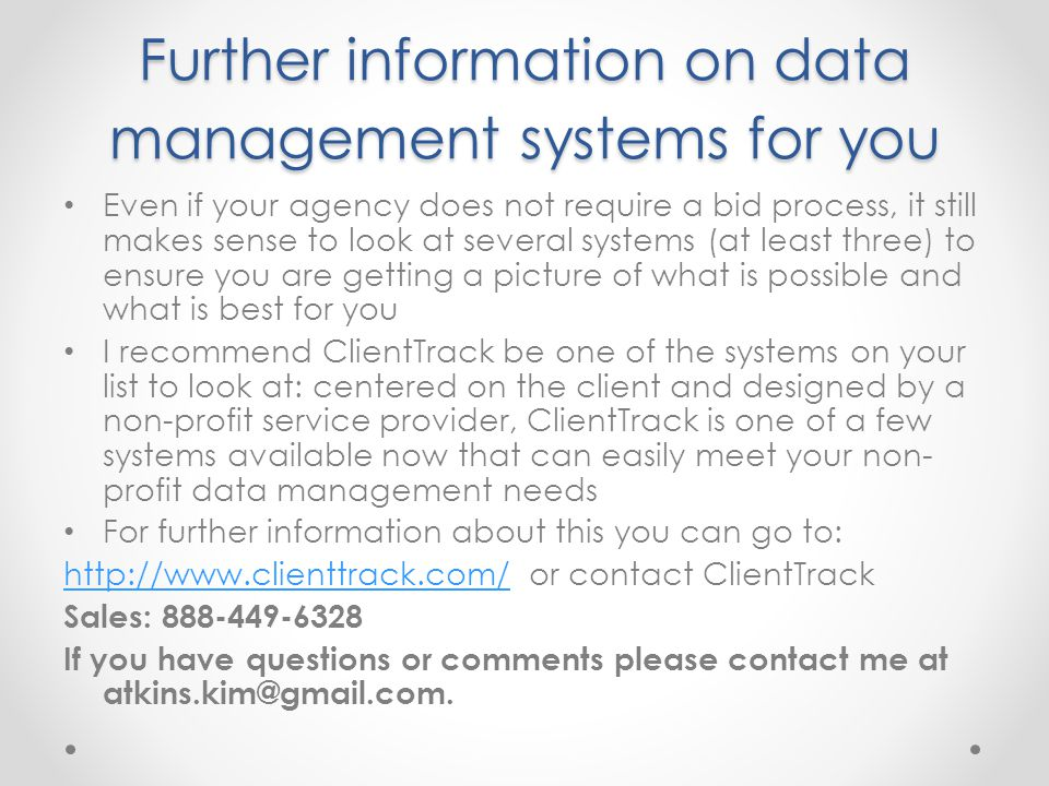 Further information on data management systems for you Even if your agency does not require a bid process, it still makes sense to look at several sys