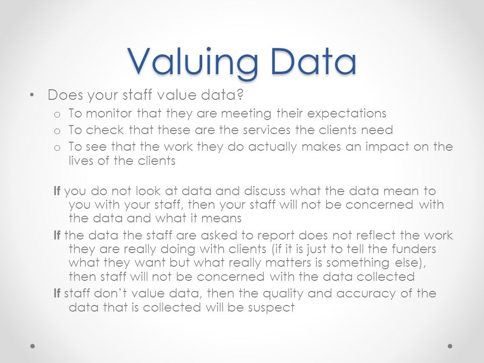 Valuing Data Does your staff value data.
