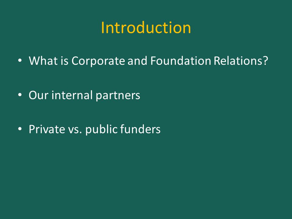 Introduction What is Corporate and Foundation Relations.