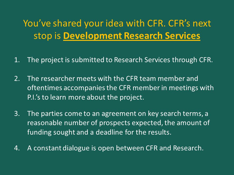 1.The project is submitted to Research Services through CFR.