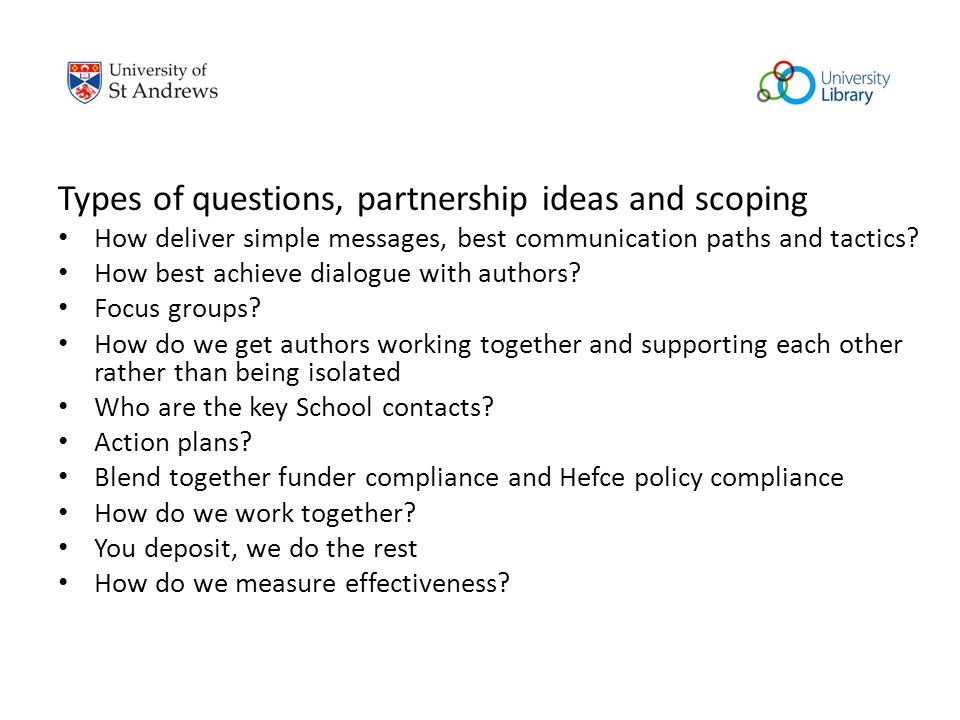 Types of questions, partnership ideas and scoping How deliver simple messages, best communication paths and tactics.