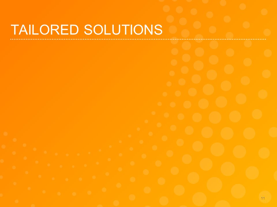 TAILORED SOLUTIONS 11
