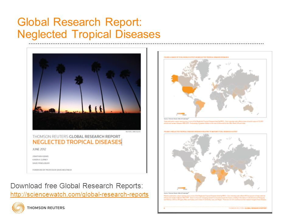 Global Research Report: Neglected Tropical Diseases Download free Global Research Reports: http://sciencewatch.com/global-research-reports http://sciencewatch.com/global-research-reports