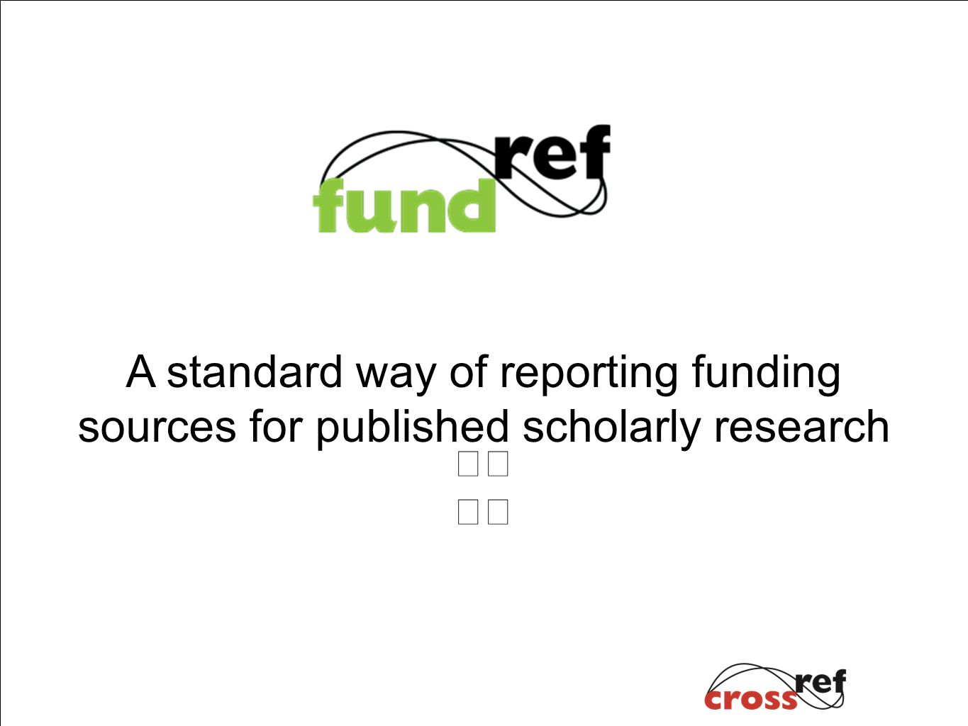 A standard way of reporting funding sources for published scholarly research