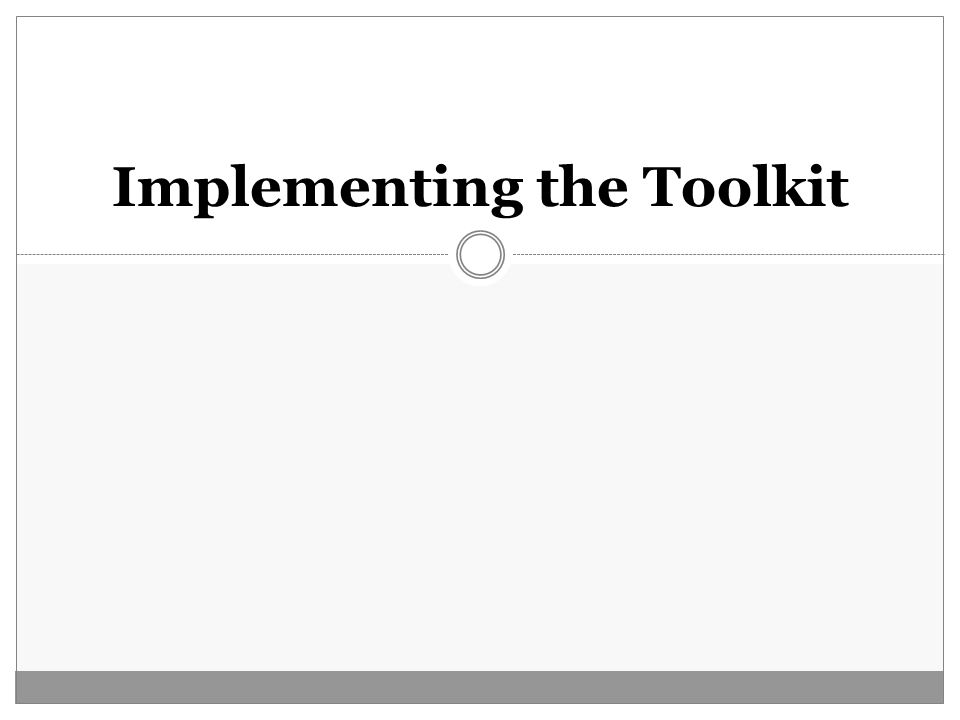 Implementing the Toolkit