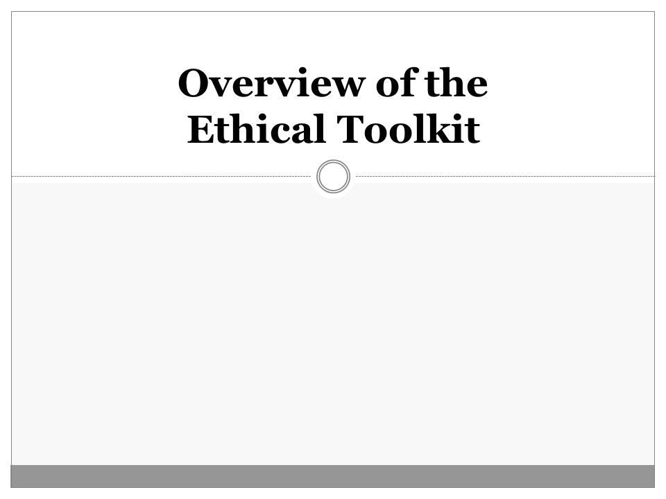 Overview of the Ethical Toolkit