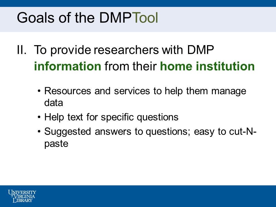 Goals ALL DMPs reviewed by DMConsult before submitted –Provide feedback on submitted DMPs More researchers to use the DMPTool Include DMConsult services in notices sent out through your Grants Admin list