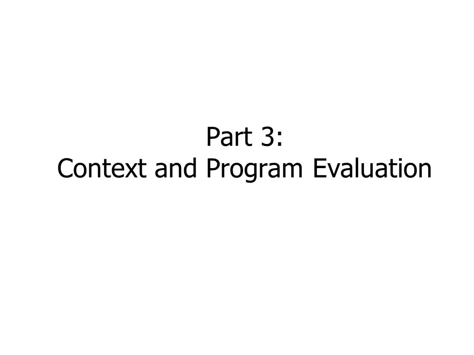 Part 3: Context and Program Evaluation