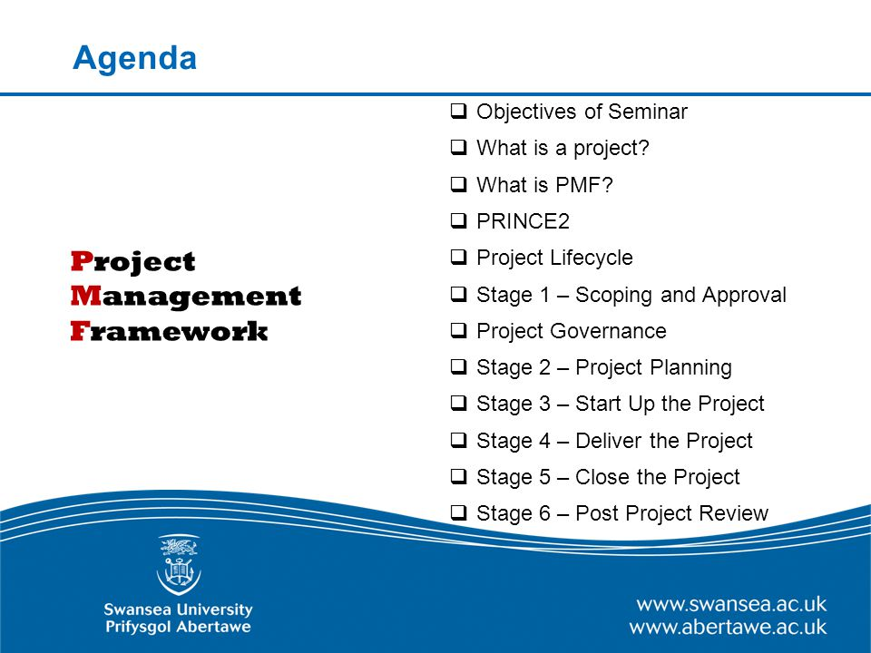 Objectives of Seminar Know what the Project Management Framework is Know what the stages in a project life cycle area Within each stage know what steps to take Realise that a Project Manager's job is not really for dummies.