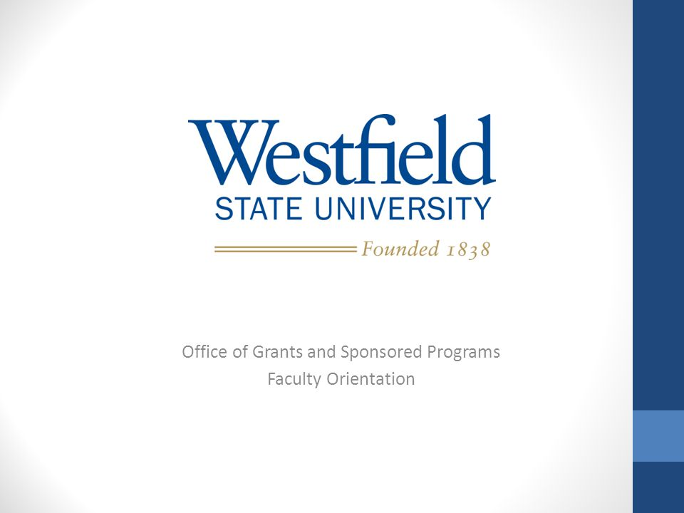 Office of Grants and Sponsored Programs Faculty Orientation