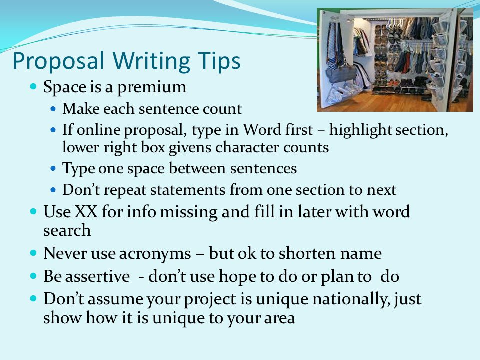 Proposal Writing Tips Space is a premium Make each sentence count If online proposal, type in Word first – highlight section, lower right box givens c
