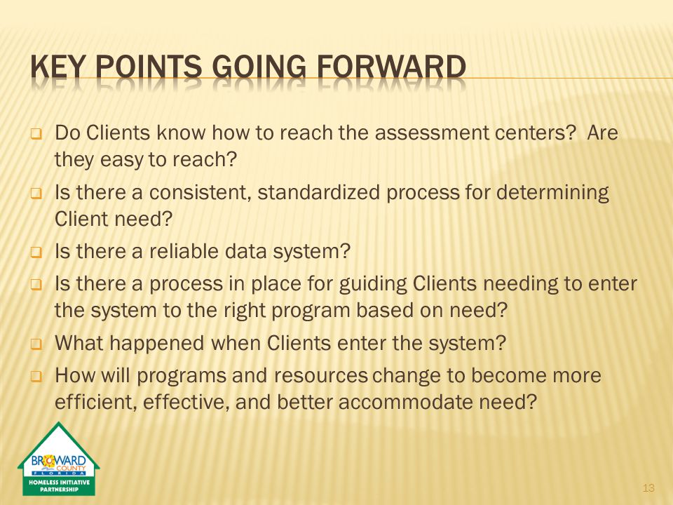  Do Clients know how to reach the assessment centers.