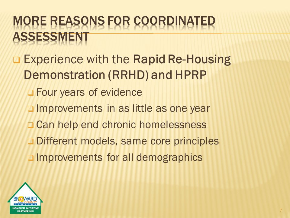  Experience with the Rapid Re-Housing Demonstration (RRHD) and HPRP  Four years of evidence  Improvements in as little as one year  Can help end chronic homelessness  Different models, same core principles  Improvements for all demographics 7