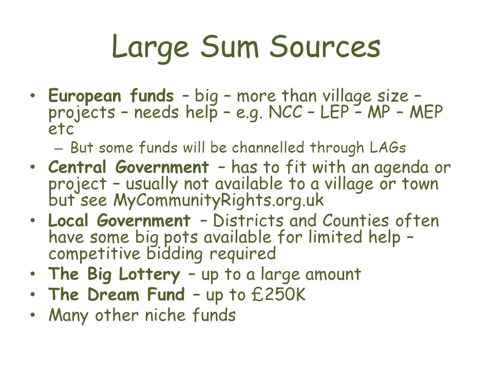 Large Sum Sources European funds – big – more than village size – projects – needs help – e.g.