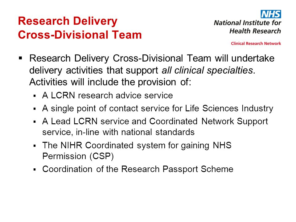 Research Delivery Cross-Divisional Team  Research Delivery Cross-Divisional Team will undertake delivery activities that support all clinical special