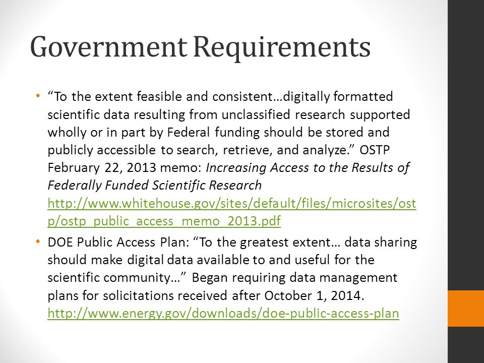 "Government Requirements ""To the extent feasible and consistent…digitally formatted scientific data resulting from unclassified research supported whol"