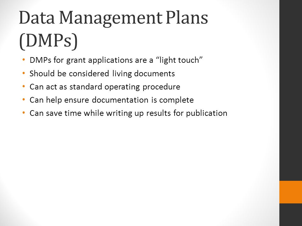 Data Management Plans (DMPs) What types of data will be created.