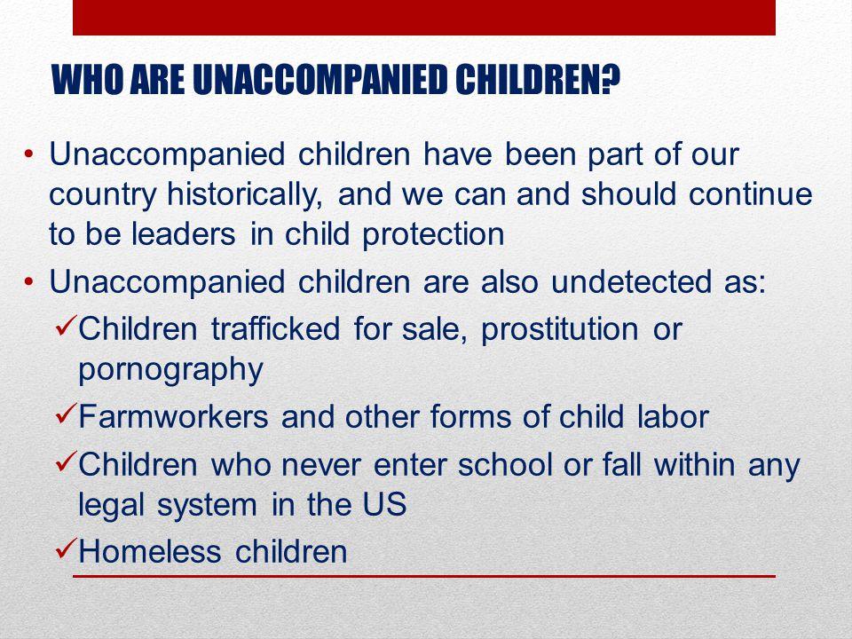 WHO ARE UNACCOMPANIED CHILDREN.