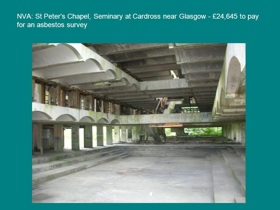 NVA: St Peter's Chapel, Seminary at Cardross near Glasgow - £24,645 to pay for an asbestos survey