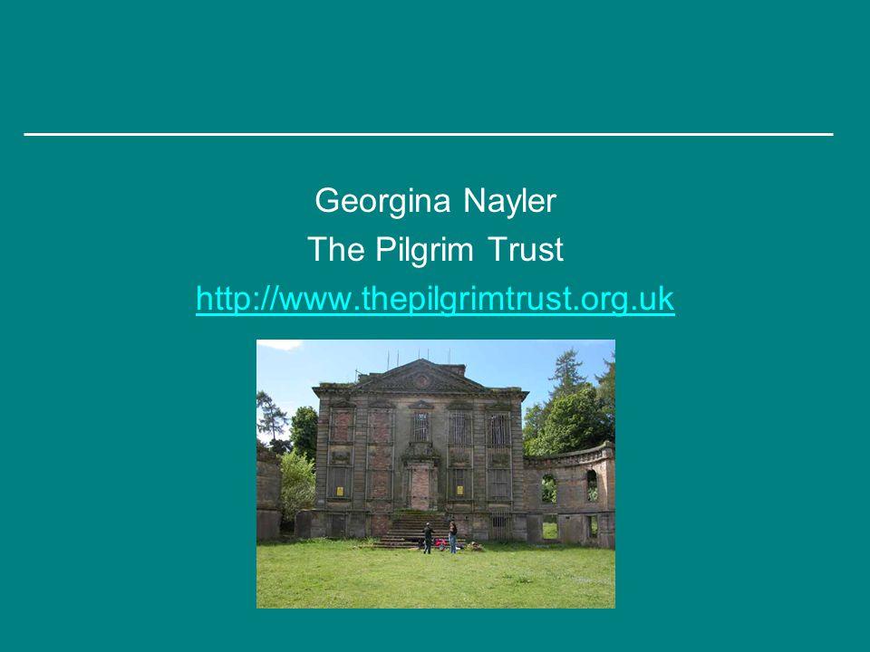 Georgina Nayler The Pilgrim Trust http://www.thepilgrimtrust.org.uk