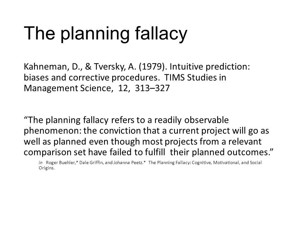 The planning fallacy Kahneman, D., & Tversky, A. (1979).