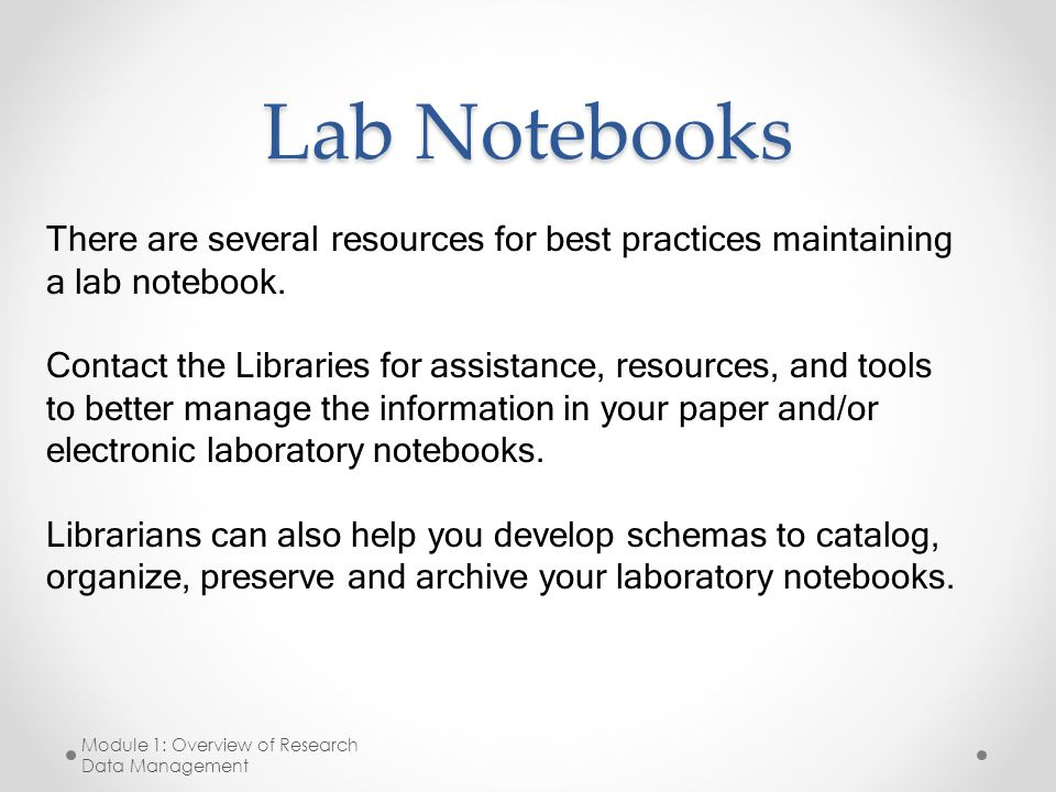 There are several resources for best practices maintaining a lab notebook.