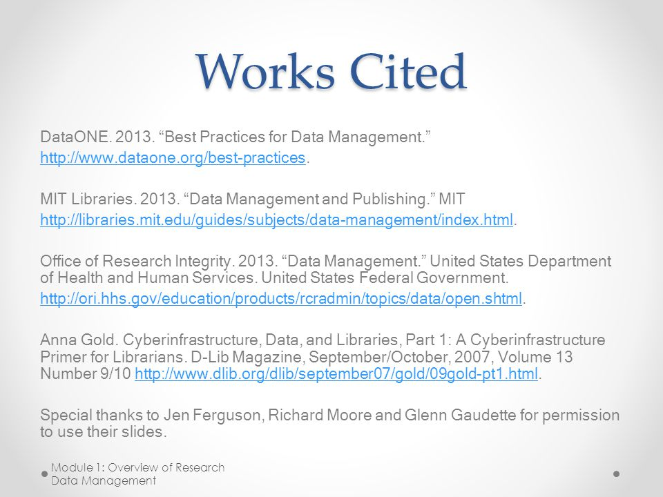 "Works Cited DataONE. 2013. ""Best Practices for Data Management."" http://www.dataone.org/best-practiceshttp://www.dataone.org/best-practices. MIT Libra"