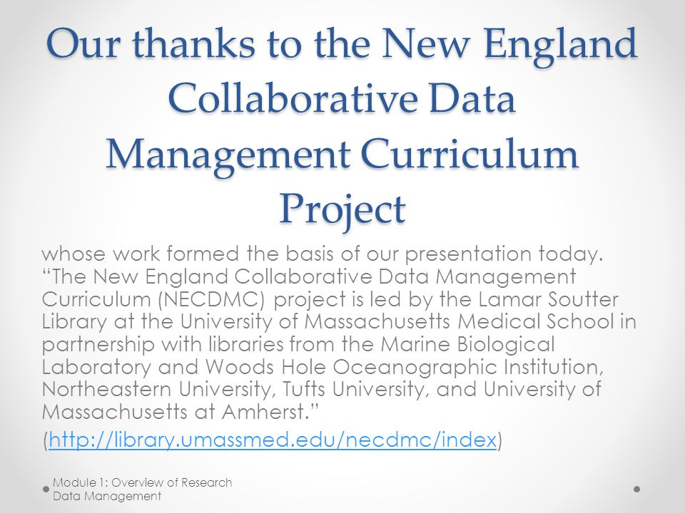 Our thanks to the New England Collaborative Data Management Curriculum Project whose work formed the basis of our presentation today.