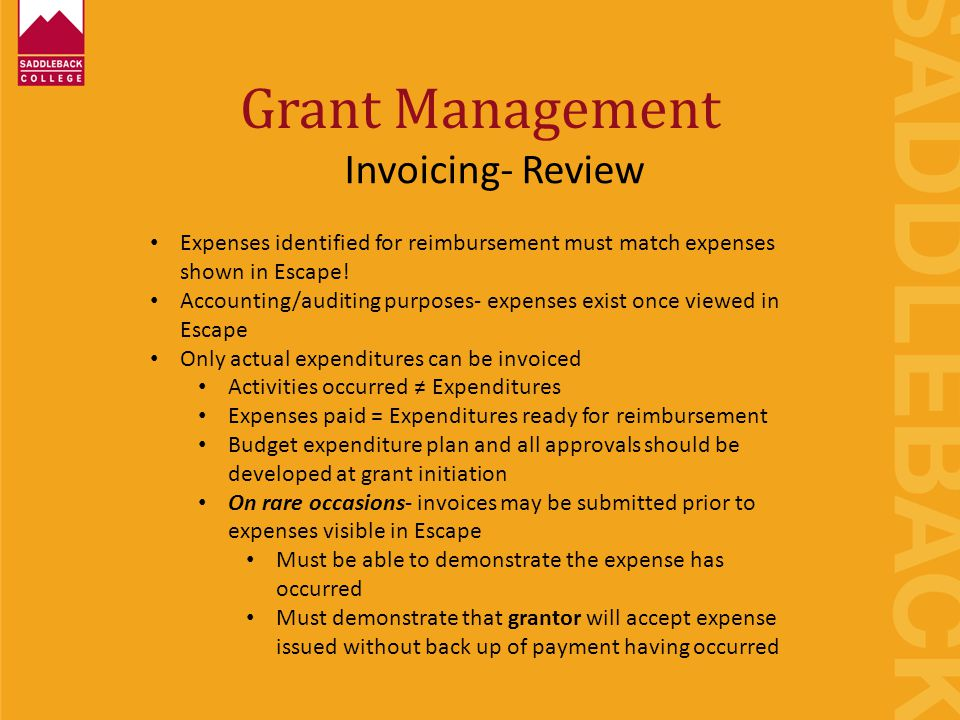 Grant Management Invoicing- Review Expenses identified for reimbursement must match expenses shown in Escape! Accounting/auditing purposes- expenses e
